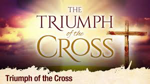 Sep 14 – Triumph of the Cross | ADULT CATECHESIS & CHRISTIAN ...
